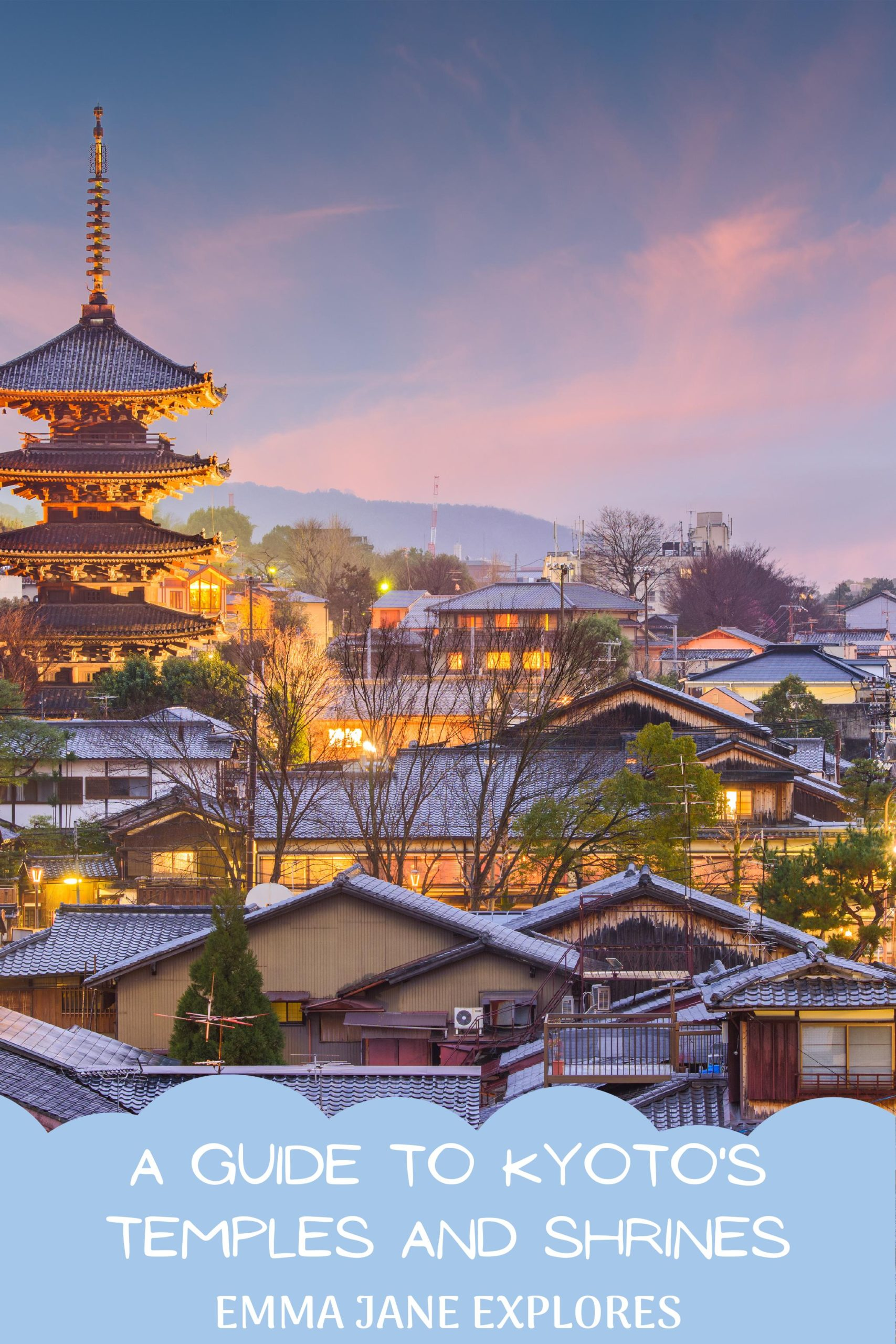 The Best Temples and Shrines To Visit in Kyoto - Emma Jane Explores